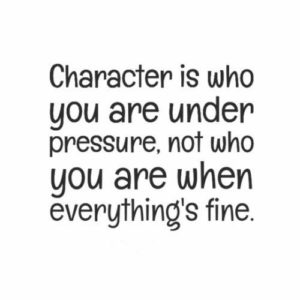 Character-is-who-you-are-under-pressure