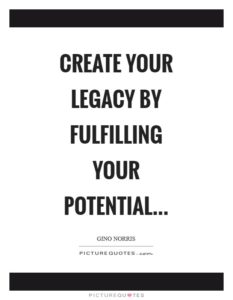 create-your-legacy-by-fulfilling-your-potential-quote-1[1]