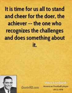 vince-lombardi-quote-it-is-time-for-us-all-to-stand-and-cheer-for-the[1]